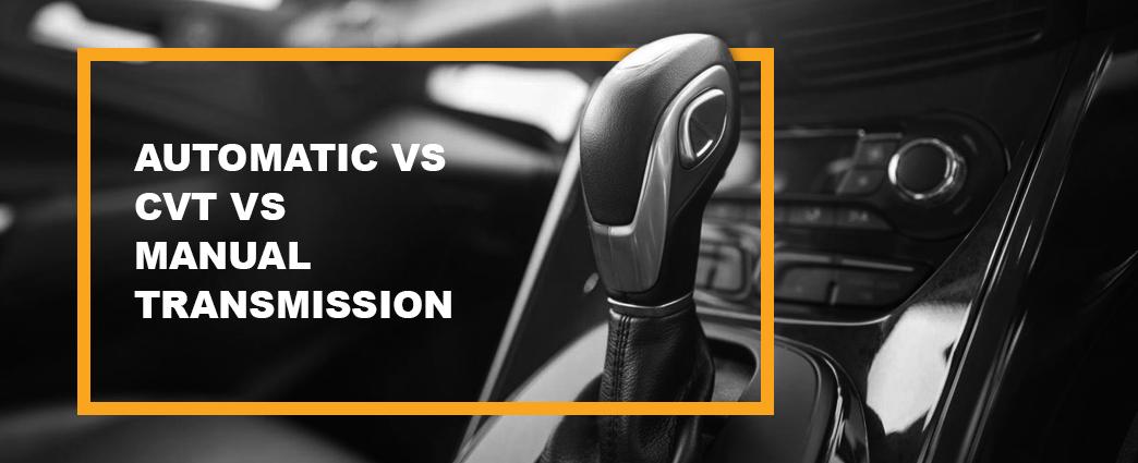 automatic vs cvt vs manual transmission